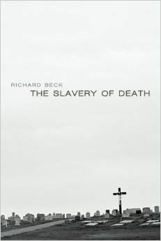 The Slavery of Death by Richard Beck