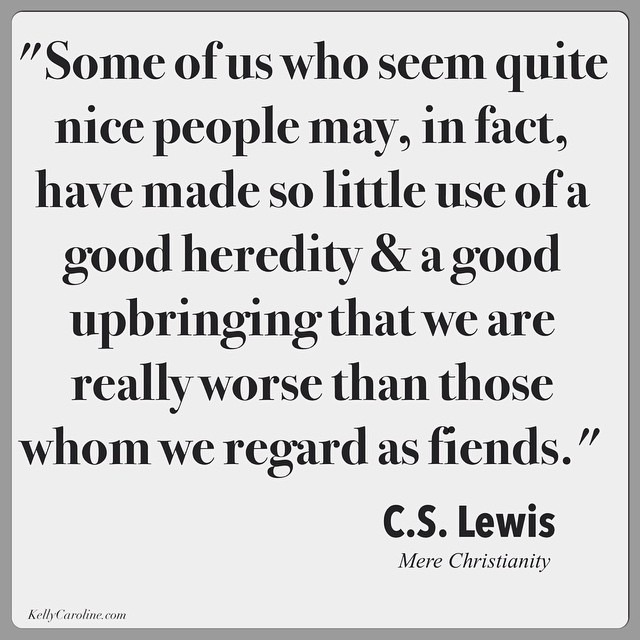 "This line from C.S. Lewis really caught my eye and my heart last night while I was re-reading ""Mere Christianity"" ."