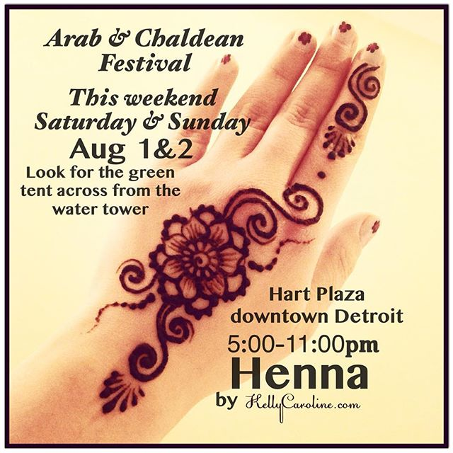 Anyone who has called to book an appointment and hasn't been able to make it to my side of town, I'll be in Detroit this weekend only. This weekend I have been asked to be apart of the henna tent at the Arab & Chaldean Festival in Hart Plaza in downtown Detroit from 5-11pm this Saturday & Sunday August 1 & 2nd. Look for the Green tent across from the water fountain! Come say hi and get some lovely henna! #henna #hennas #detroit #downtowndetroit #michigan #mendhi #tattoo #tattoos #arab #chaldean #festival #hennas #arabandchaldeanfestival #hennaart #organic #august #weekend #downtowndetroit #hartplaza #detroitmi