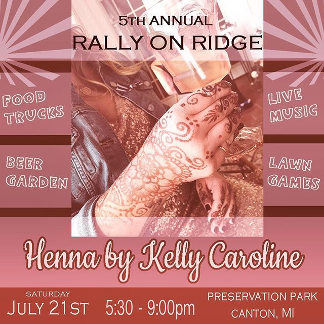 This SATURDAY ! The best event in Canton all year - Rally on Ridge !! Food trucks, live music, beer gardens and henna! Come and have a great night out with us! . . #henna #hennas #hennaartist #annarbor #kellycaroline #michigan #michiganartist #dearborn #dearbornheights #mehndi #mehndidesign #novi #rallyonridge #plymouth #plymouthmi #hennadesign #hennatattoo #hennatattoos #flower #flowers #yoga #yogi #foodtrucks #ypsi #ypsilanti #detroit #canton